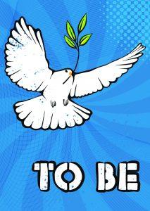 """Eine weiße Taube fliegt auf himmelblauem Hintergrund und trägt einen Olivenzweig im Schnabel. Darunter steht in weißen Buchstaben """"TO BE""""."""