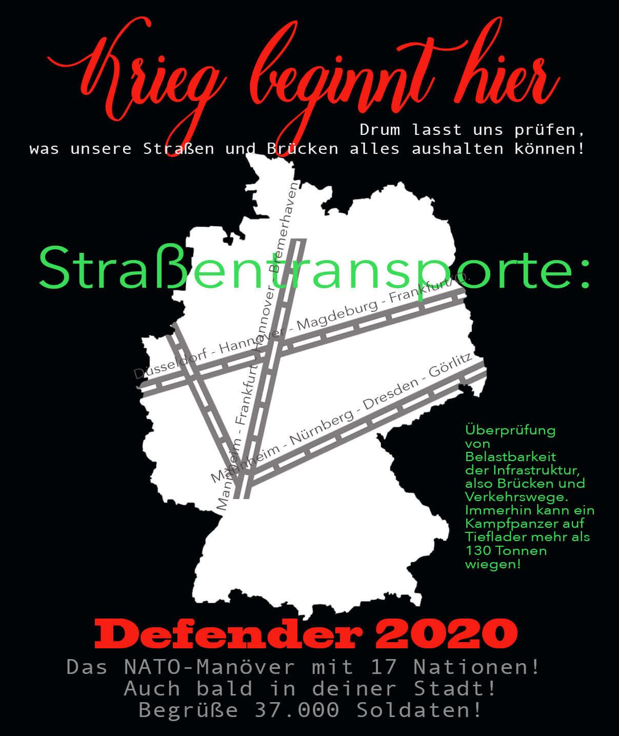 """Auf schwarzem Grund ist eine weiße Deutschlandkarte skizziert, über die Bahnstrecken in West-Ost und Süd-Nord-Richtung verlaufen. Text: """"Krieg beginnt hier. Drum lasst uns prüfen, was unsere Straßen und Brücken alles aushalten können"""", """"Straßentransporte"""", """"Defender 2020. Das NATO-Manöver mit 17 Nationen! Auch bald in Deiner Stadt! Begrüße 37.000 Soldaten!"""","""